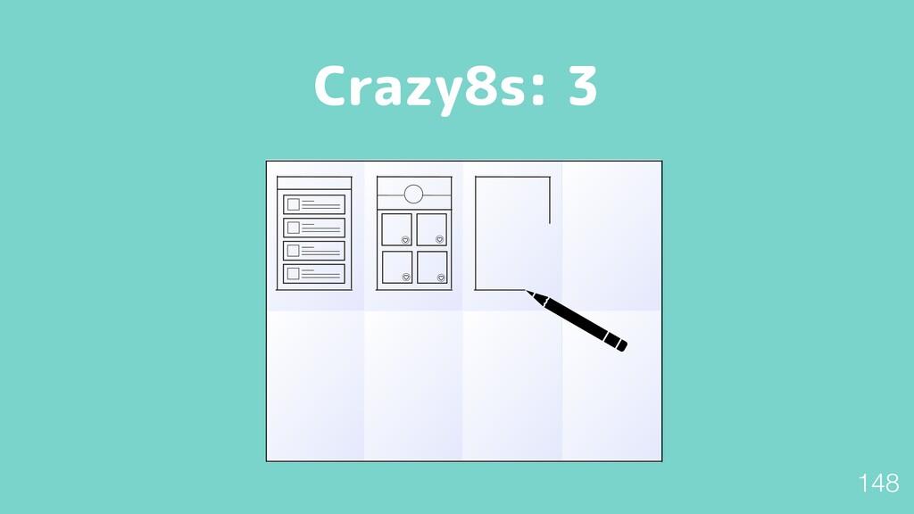 Crazy8s: 3 148