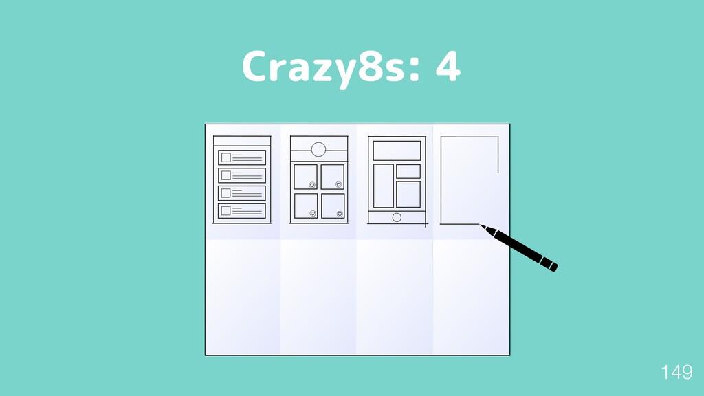 Crazy8s: 4 149