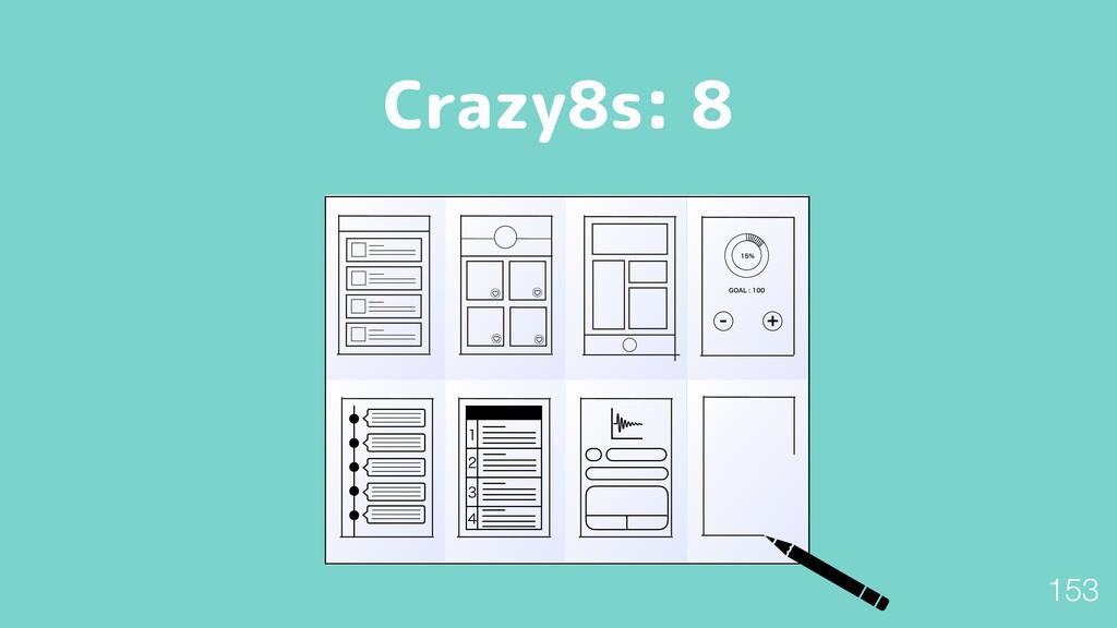 "Crazy8s: 8  (0""-       153"