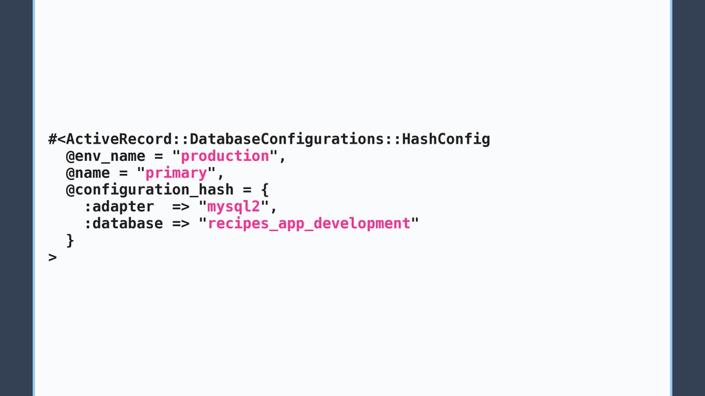 #<ActiveRecord::DatabaseConfigurations::HashCon...