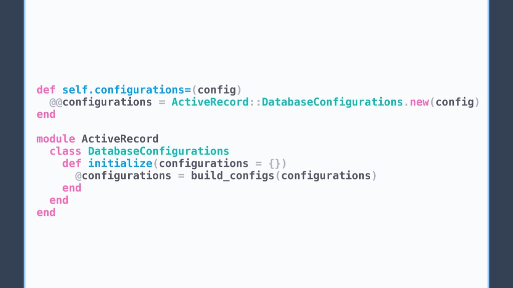 def self.configurations=(config) @@configuratio...