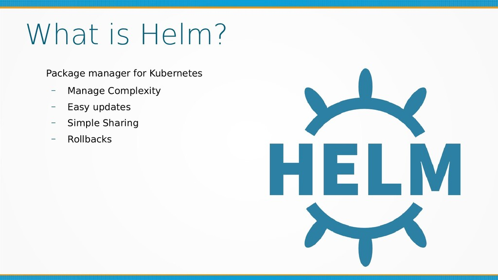 What is Helm? Package manager for Kubernetes – ...