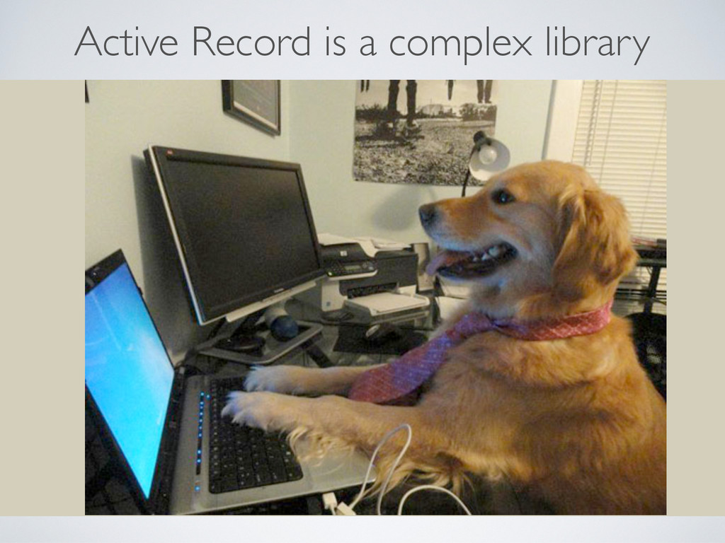 Active Record is a complex library