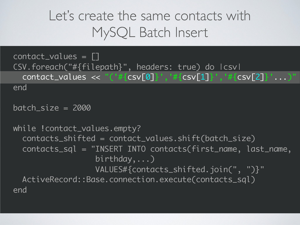 Let's create the same contacts with MySQL Batch...