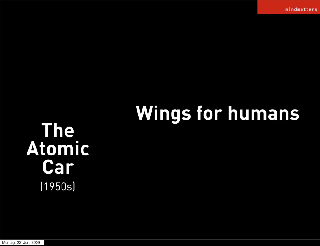 Wings for humans The Atomic Car (1950s) Montag,...