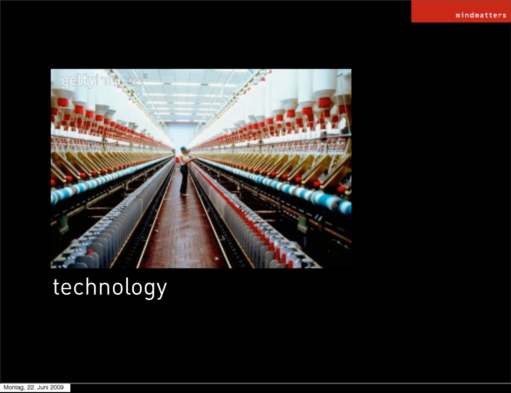 technology Montag, 22. Juni 2009
