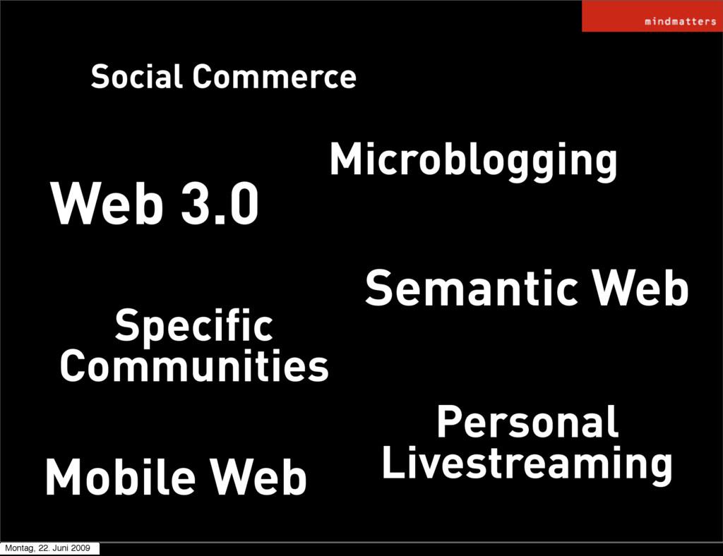 Web 3.0 Social Commerce Semantic Web Mobile Web...