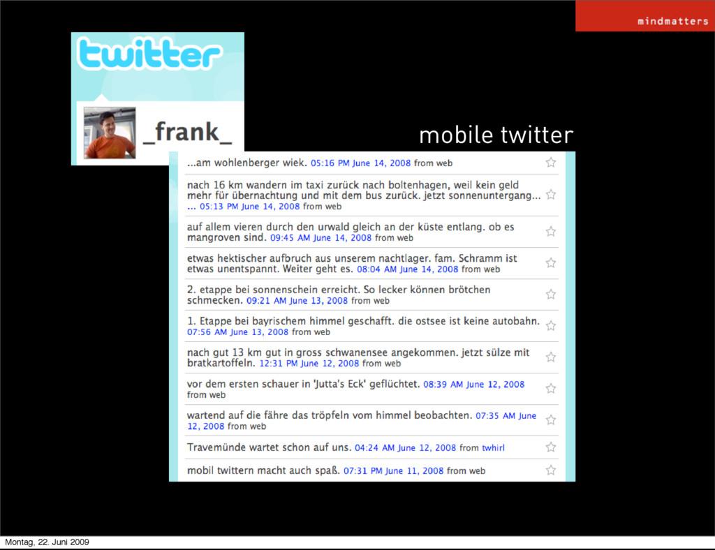 mobile twitter Montag, 22. Juni 2009