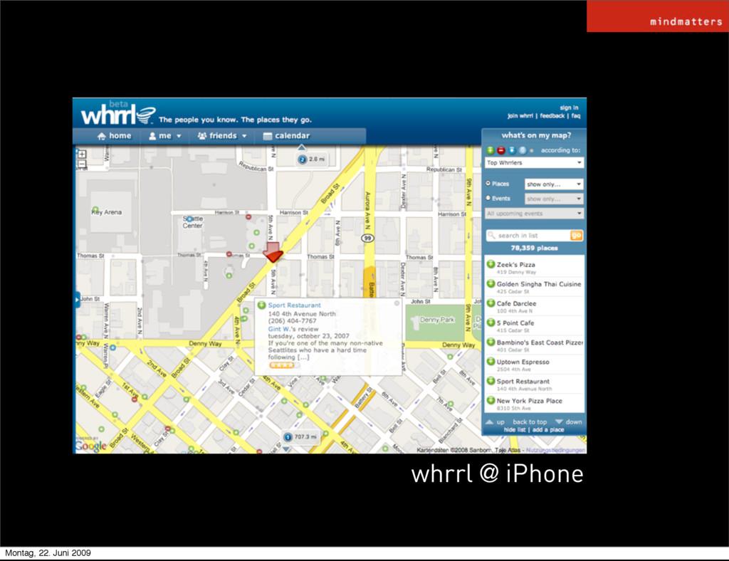 whrrl @ iPhone Montag, 22. Juni 2009