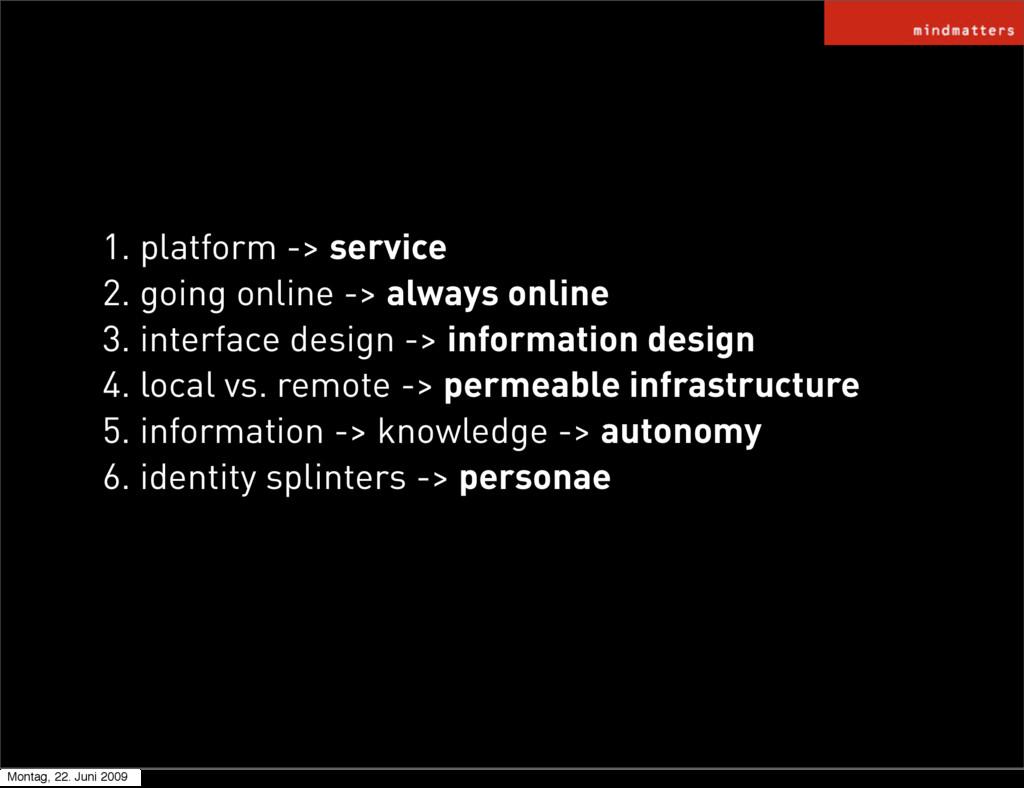 1. platform -> service 2. going online -> alway...