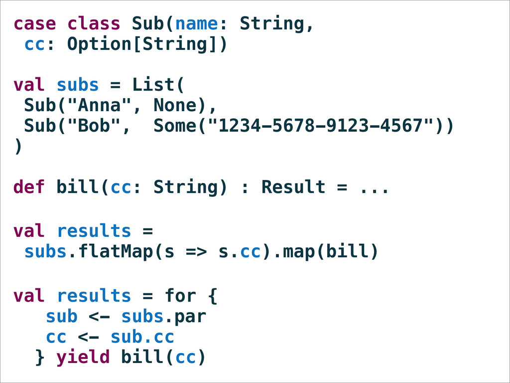 case class Sub(name: String, cc: Option[String]...
