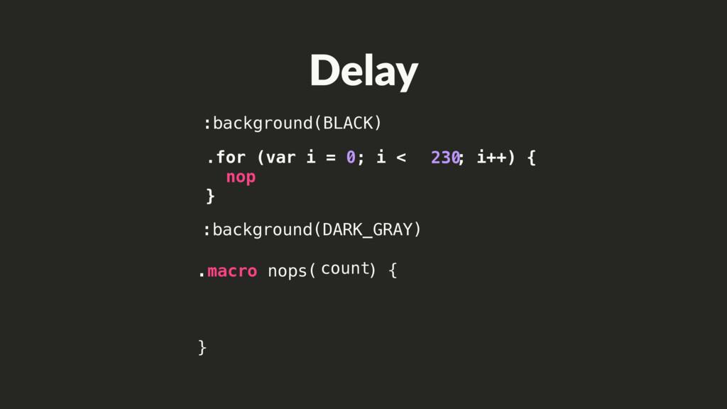 .macro nops( ) { } .for (var i = 0; i < ; i++) ...