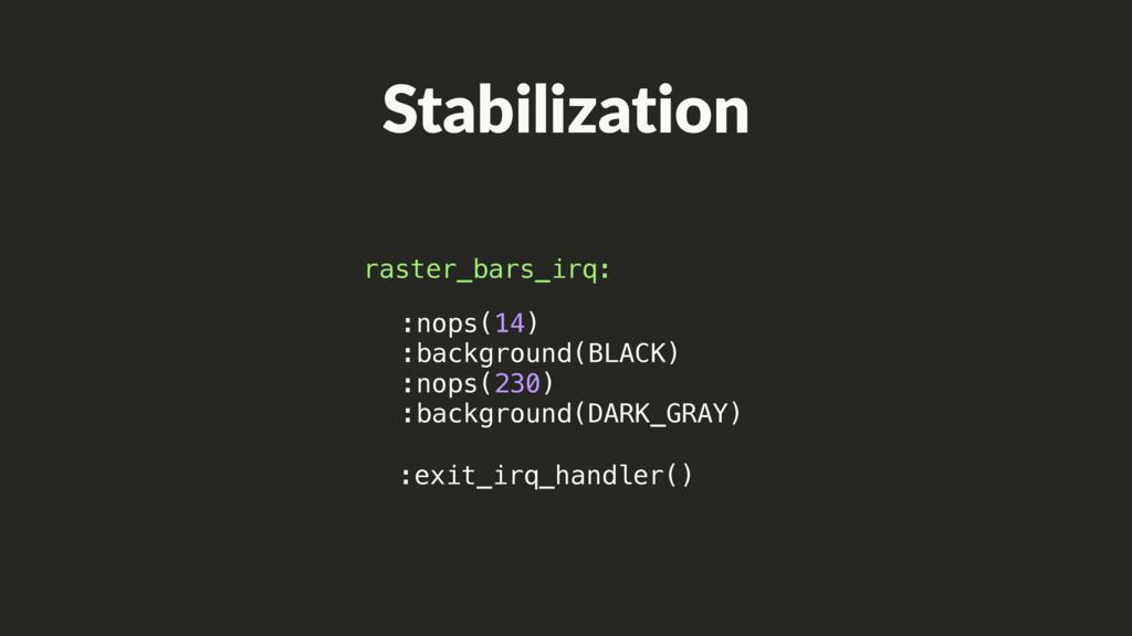 Stabilization :exit_irq_handler() raster_bars_i...