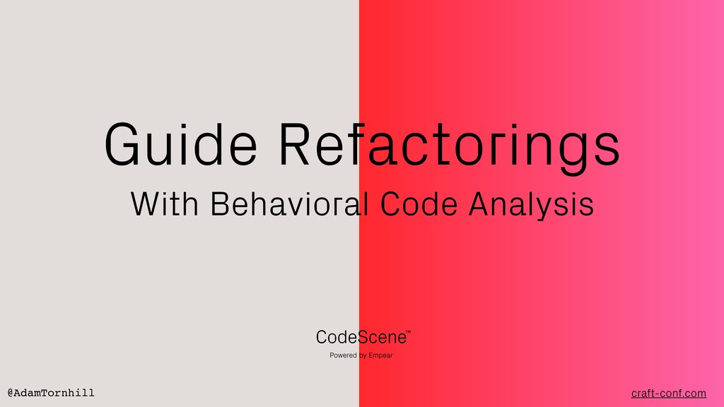 Guide Refactorings With Behavioral Code Analysi...