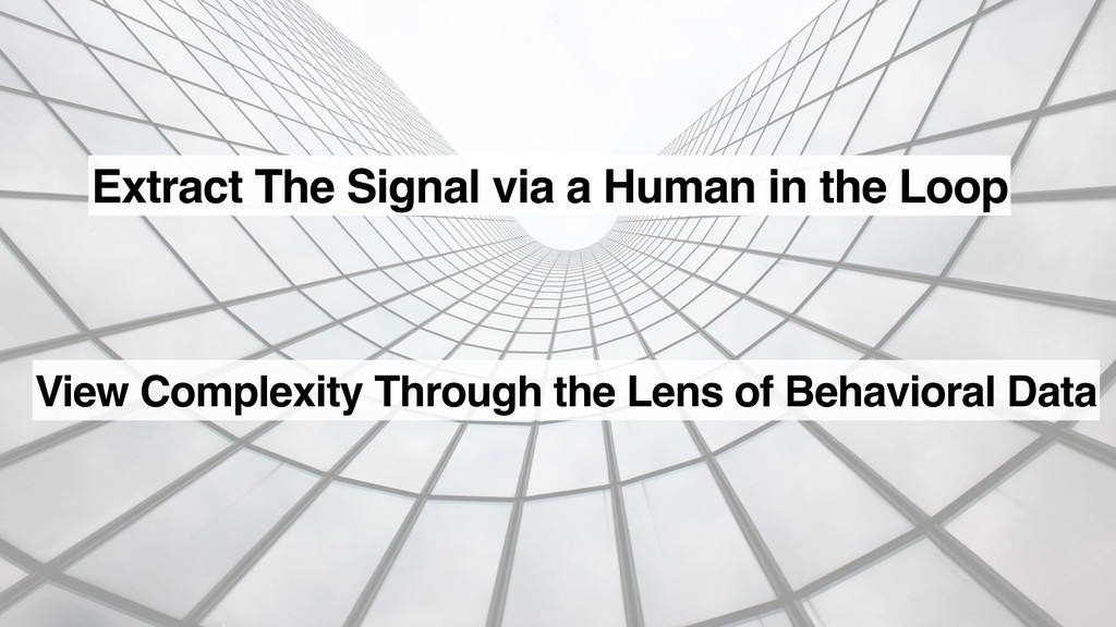 Extract The Signal via a Human in the Loop View...