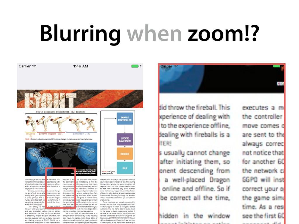 Blurring when zoom!?