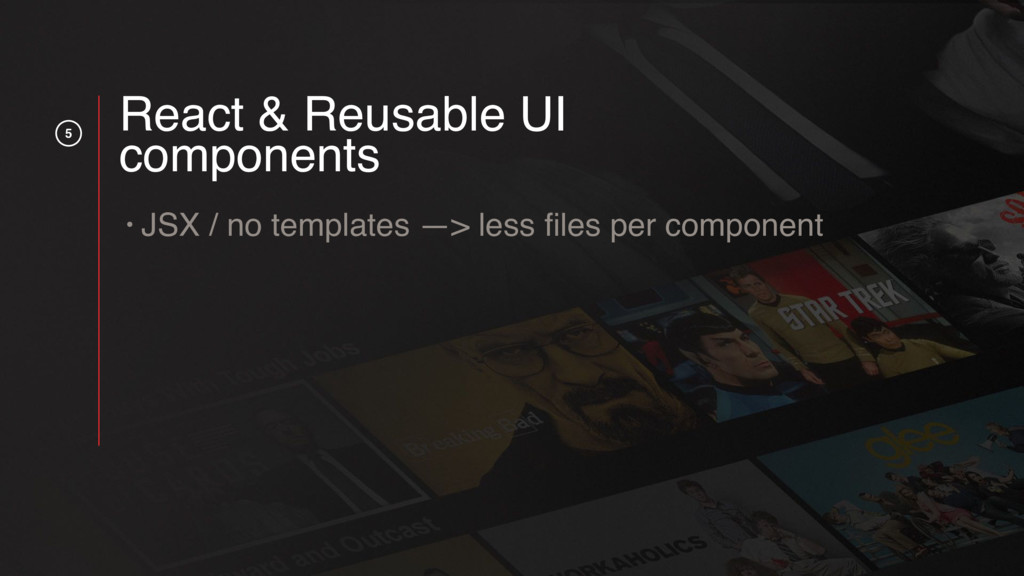 5 React & Reusable UI components • JSX / no tem...