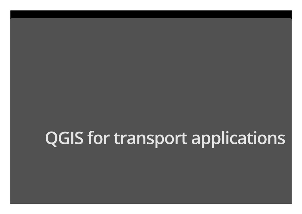 QGIS for transport applications