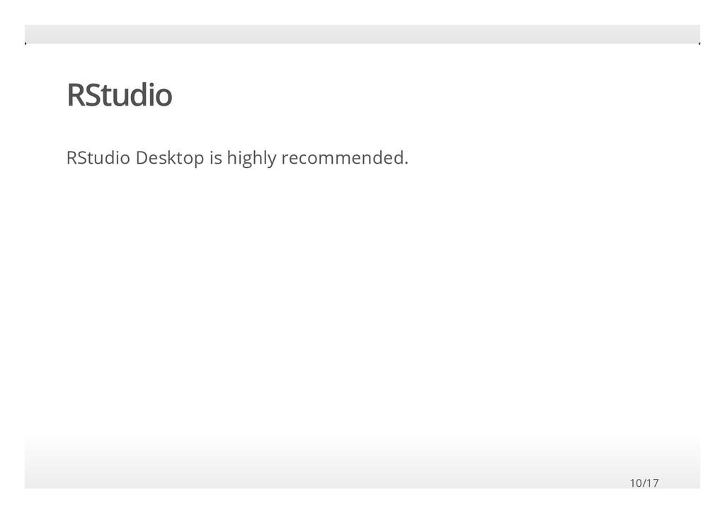 9/17 RStudio RStudio Desktop is highly recommen...