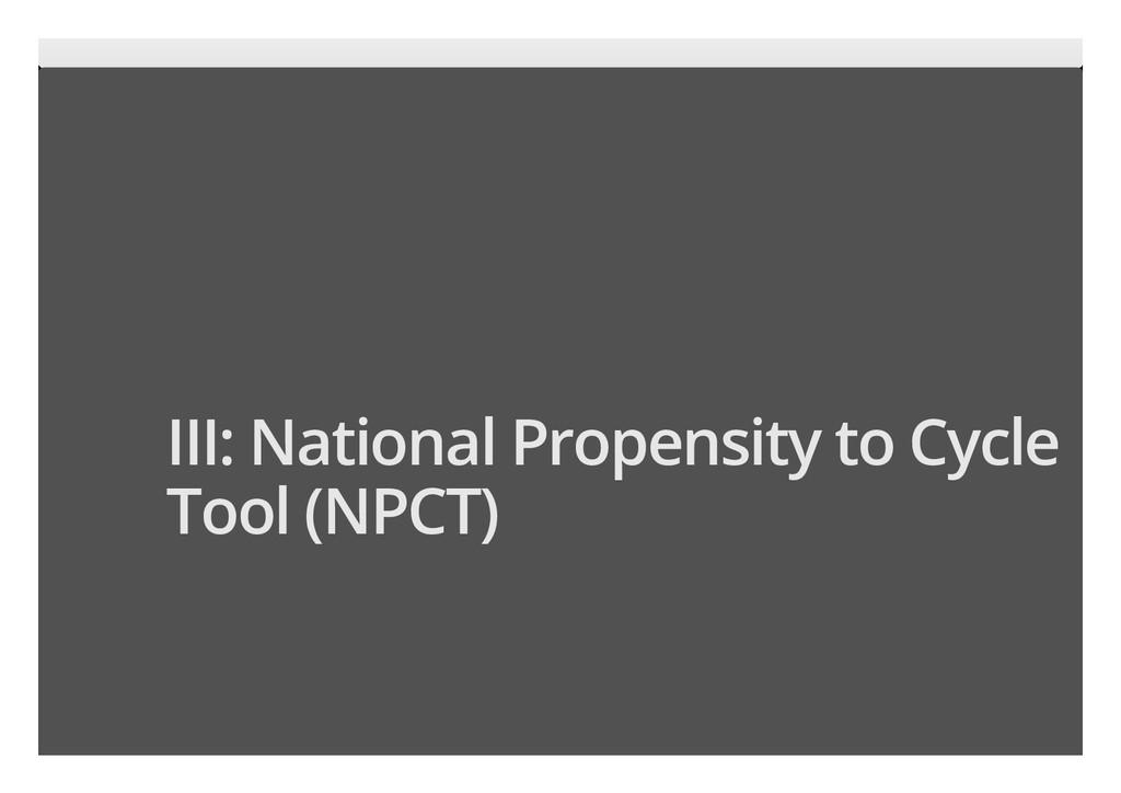 11/17 III: National Propensity to Cycle Tool (N...