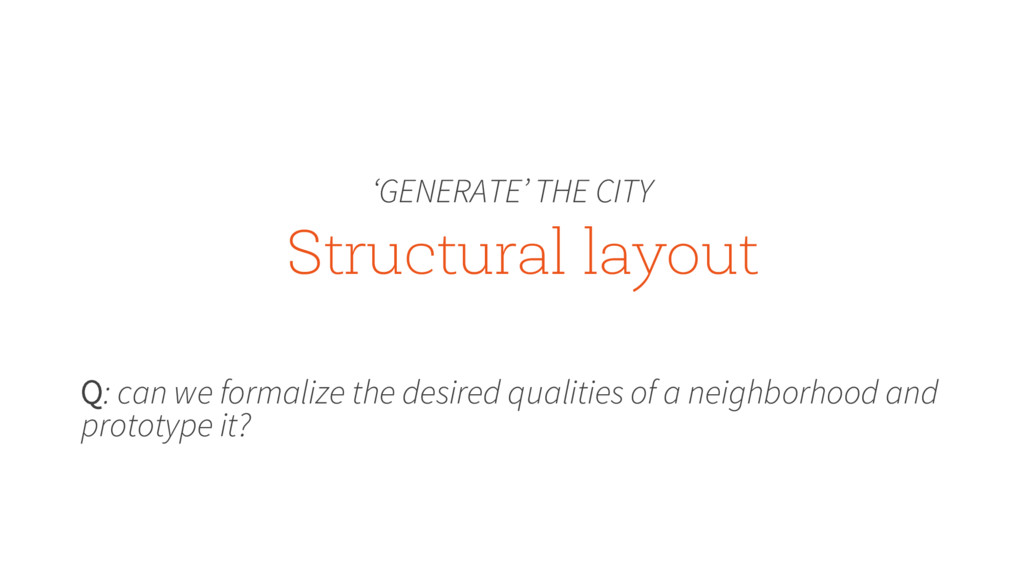 Structural layout 'GENERATE' THE CITY Q: can we...