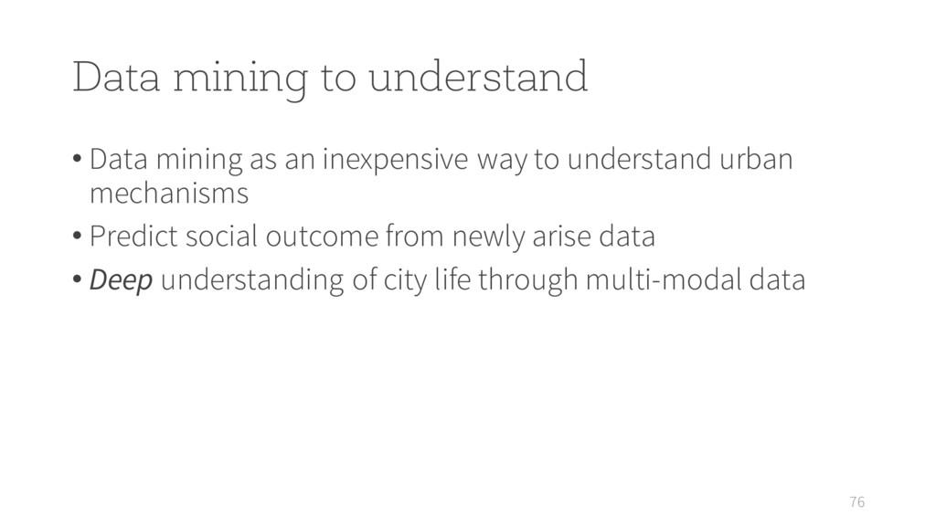 Data mining to understand • Data mining as an i...