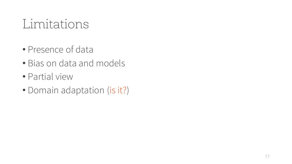Limitations • Presence of data • Bias on data a...