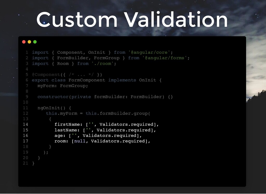 Custom Validation import { Component, OnInit } ...