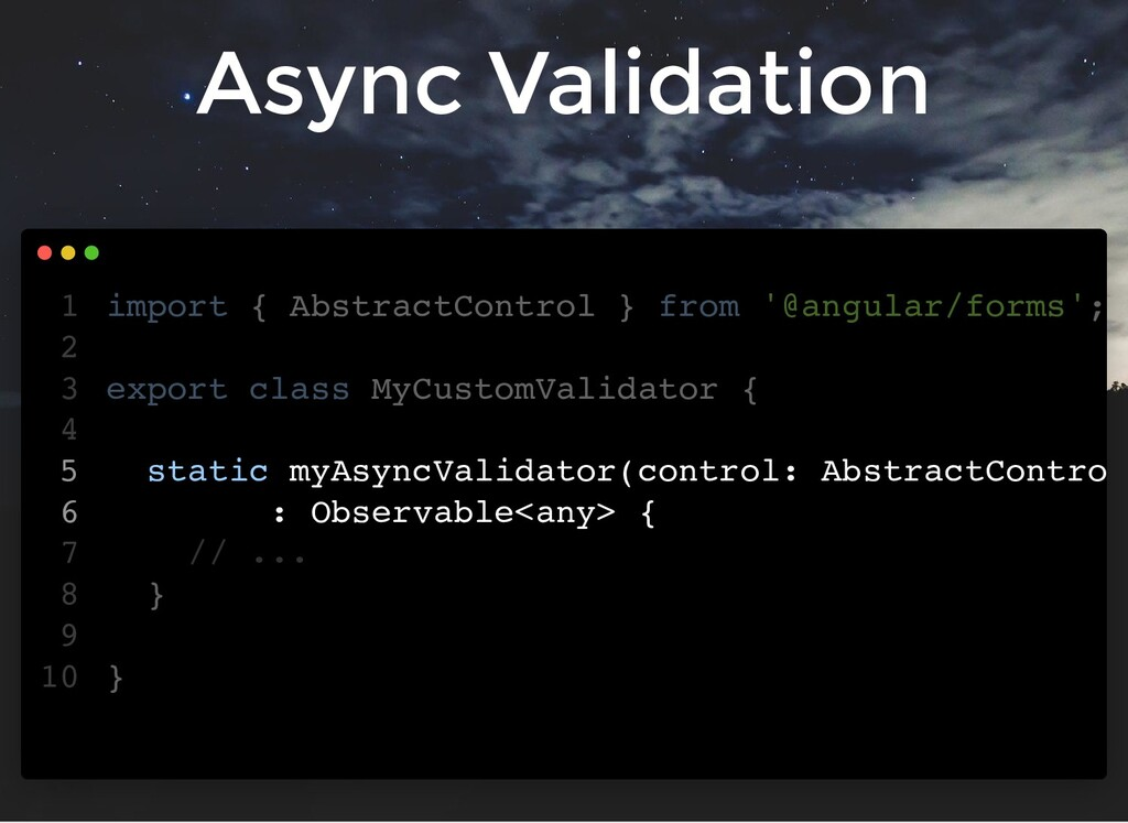 Async Validation import { AbstractControl } fro...