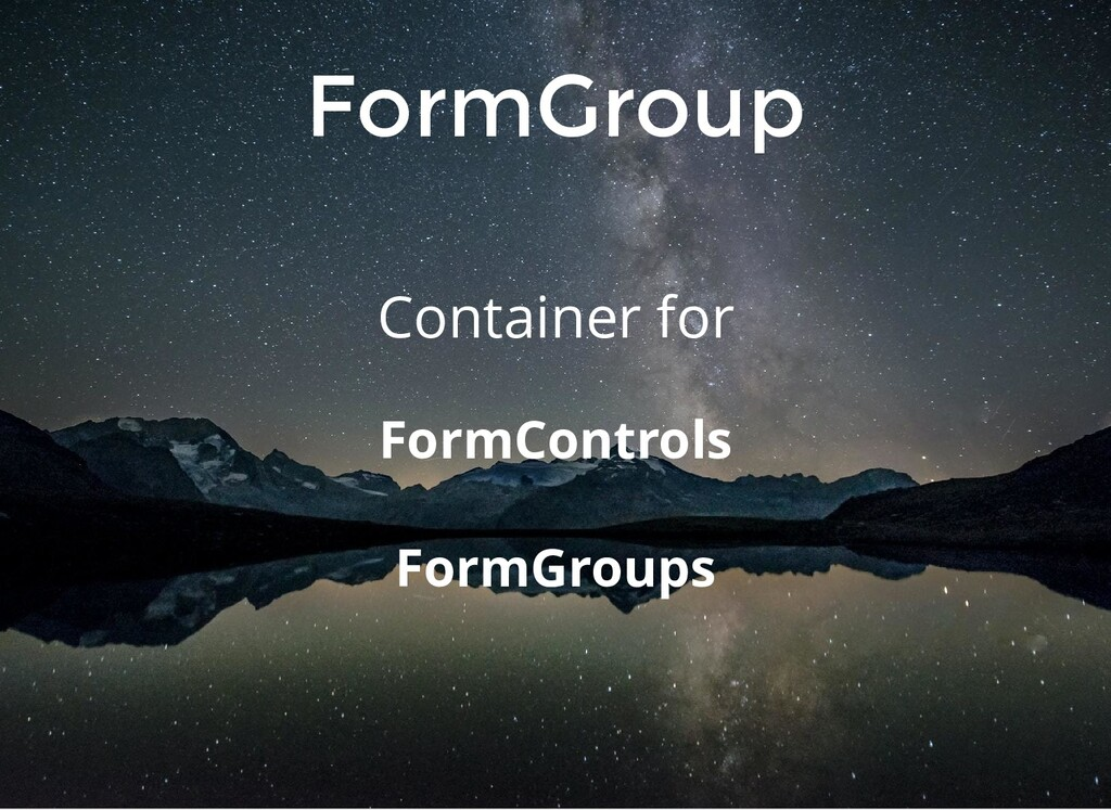 FormGroup Container for FormControls FormGroups