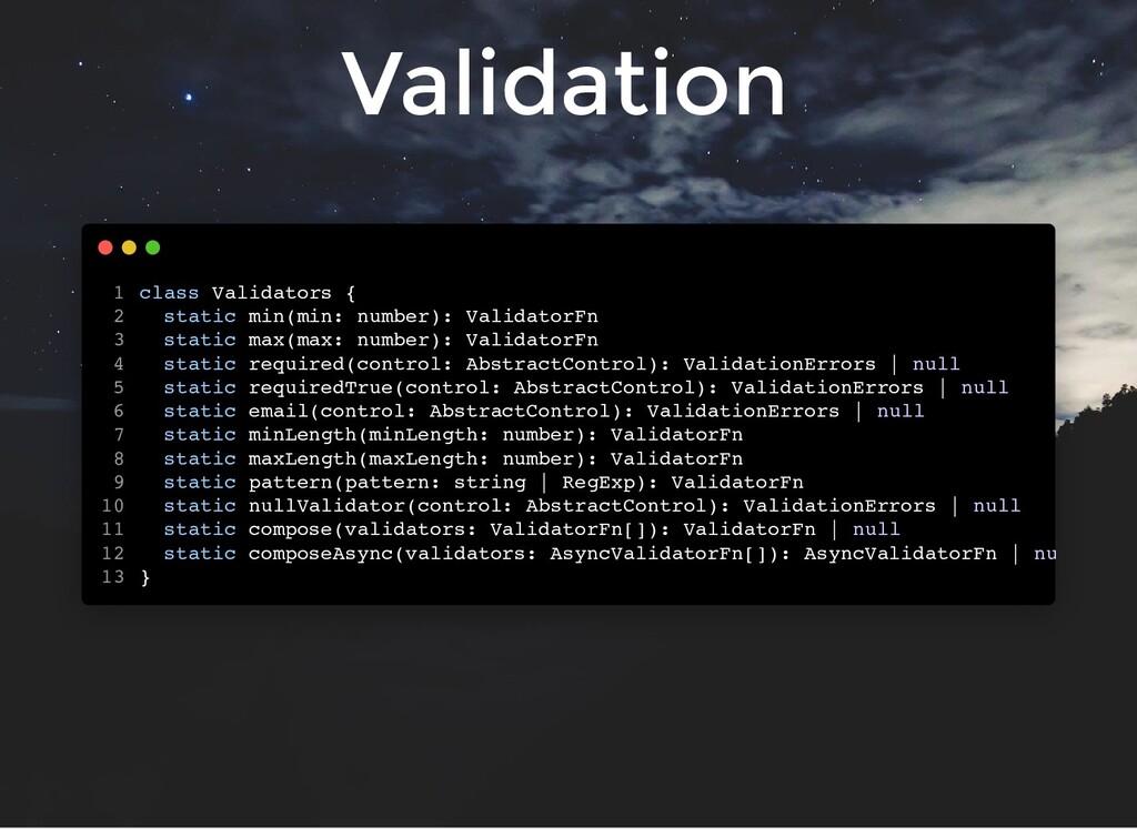 Validation class Validators { static min(min: n...