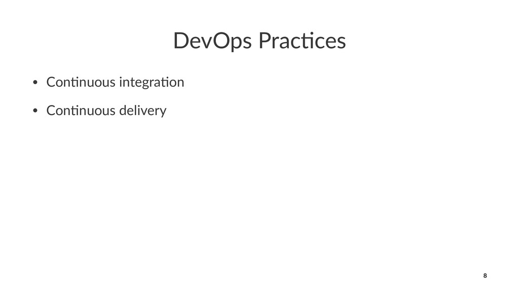 DevOps Prac,ces • Con%nuous integra%on • Con%nu...