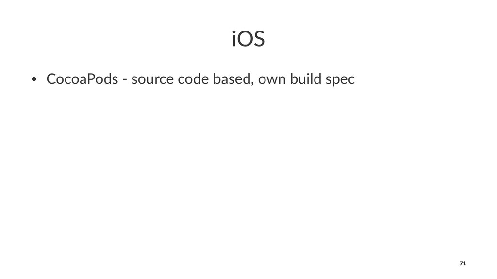 iOS • CocoaPods - source code based, own build ...