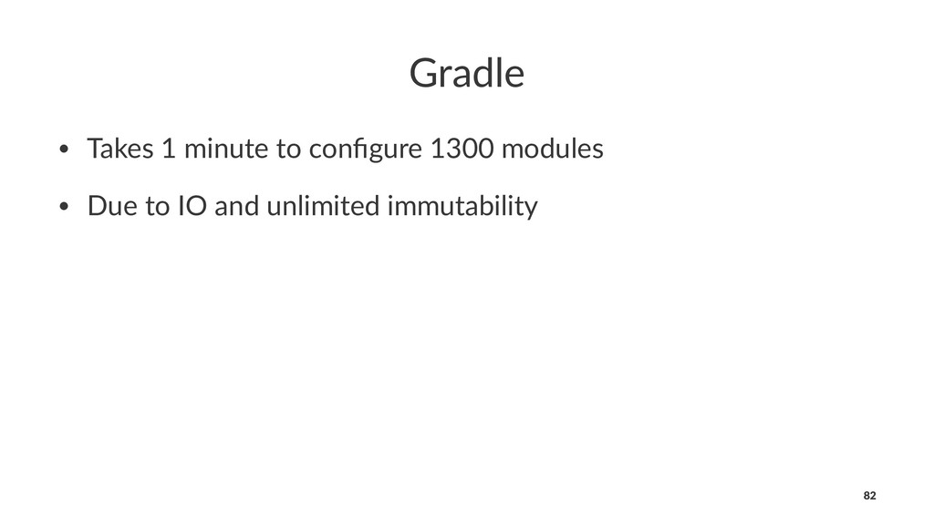 Gradle • Takes 1 minute to configure 1300 module...