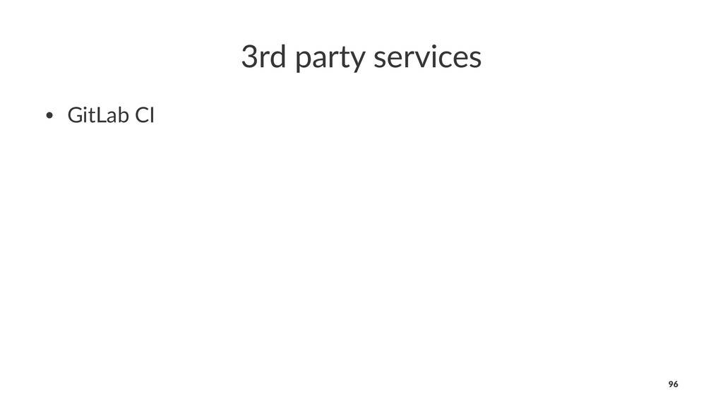 3rd party services • GitLab CI 96