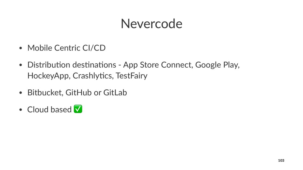 Nevercode • Mobile Centric CI/CD • Distribu3on ...