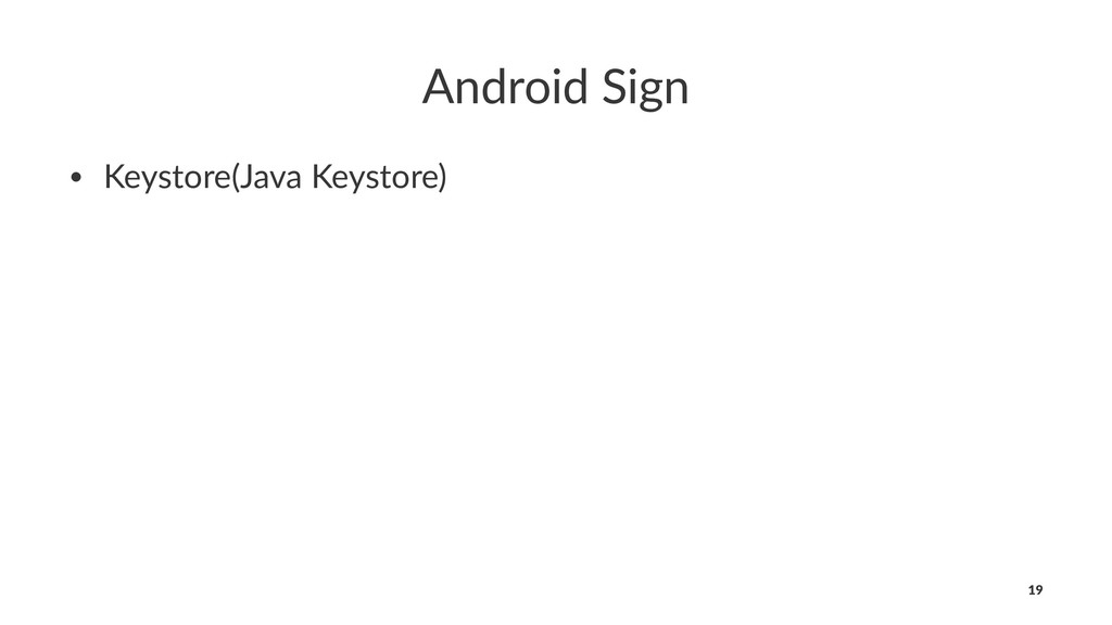 Android Sign • Keystore(Java Keystore) 19