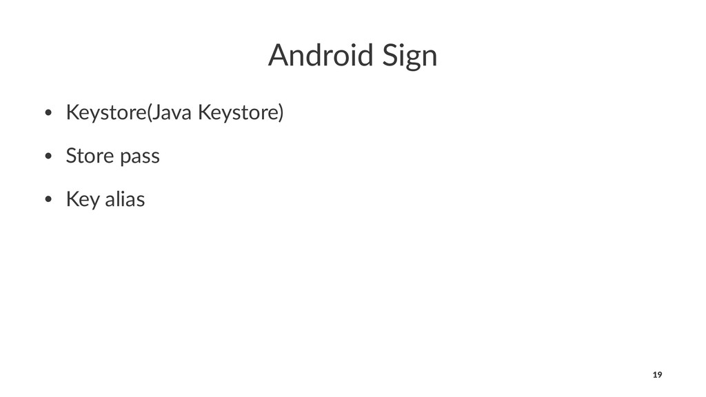 Android Sign • Keystore(Java Keystore) • Store ...