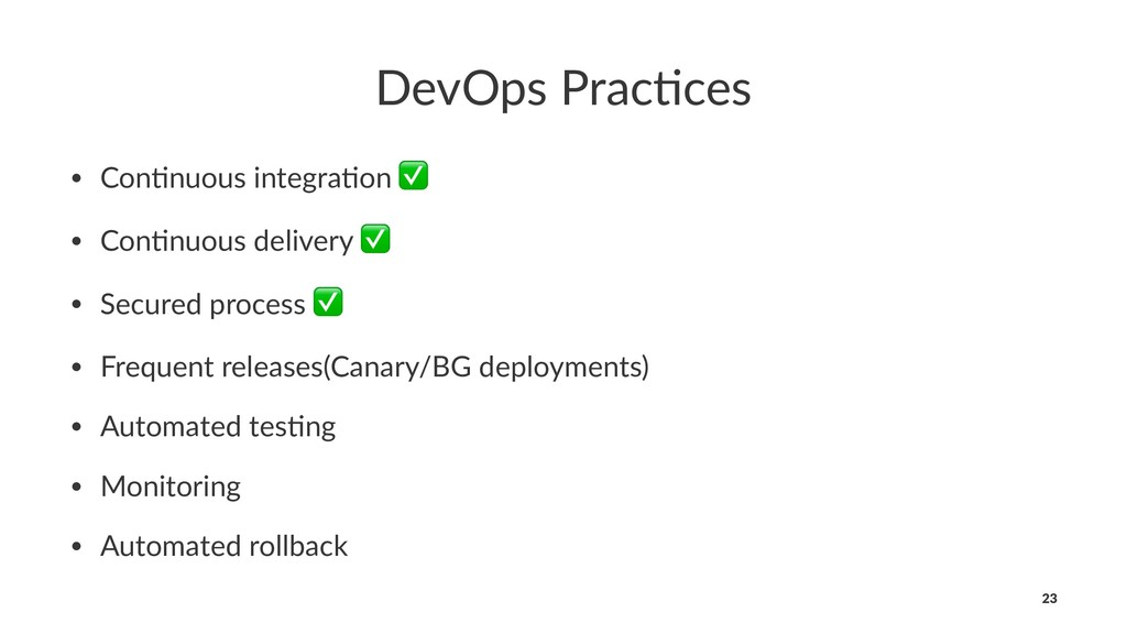DevOps Prac,ces • Con%nuous integra%on ✅ • Con%...