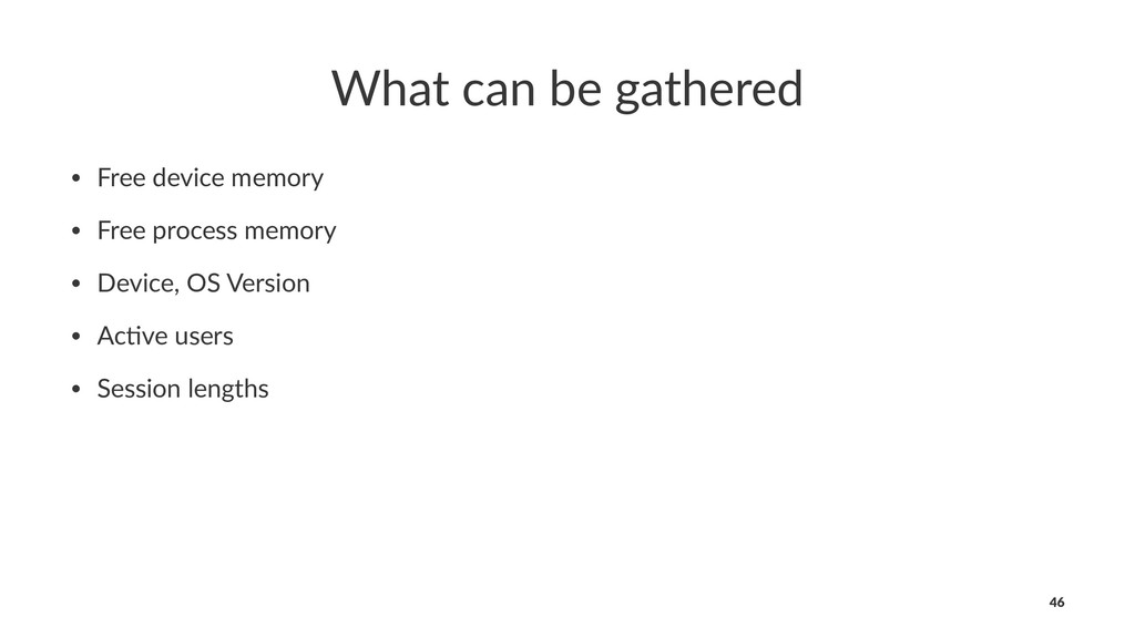 What can be gathered • Free device memory • Fre...