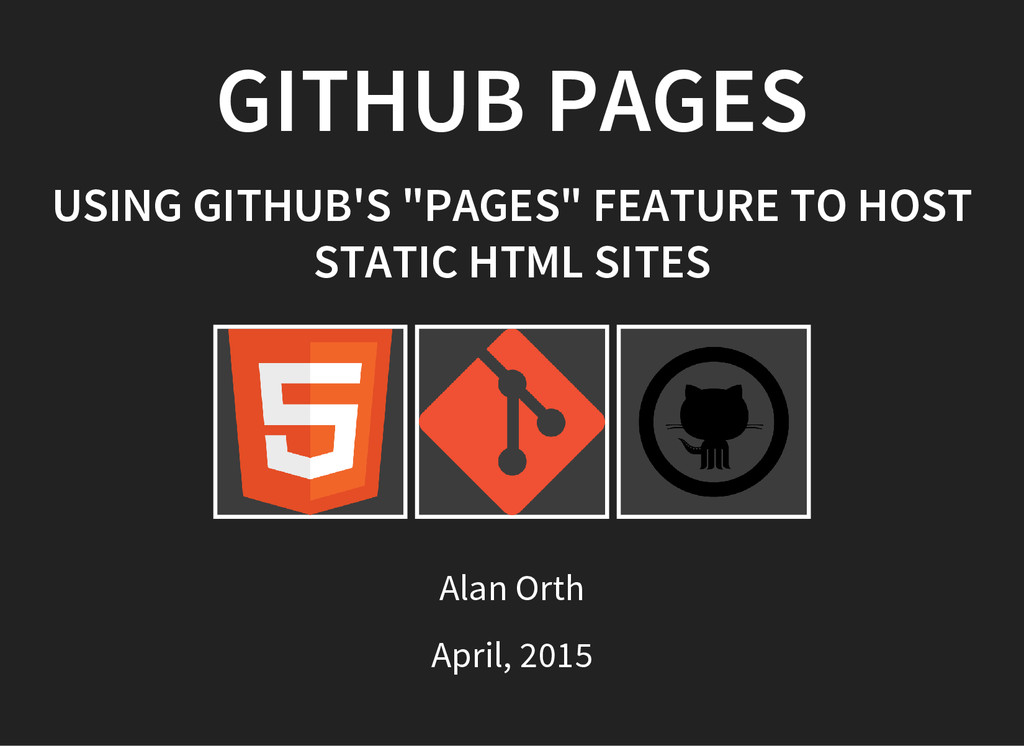 """GITHUB PAGES USING GITHUB'S """"PAGES"""" FEATURE TO ..."""