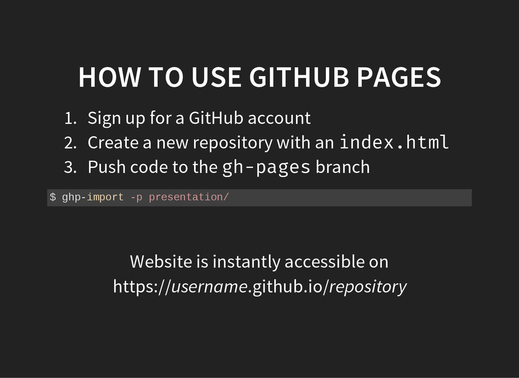 HOW TO USE GITHUB PAGES 1. Sign up for a GitHub...