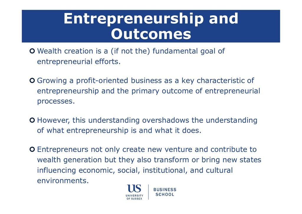 Entrepreneurship and Outcomes  Wealth creation...