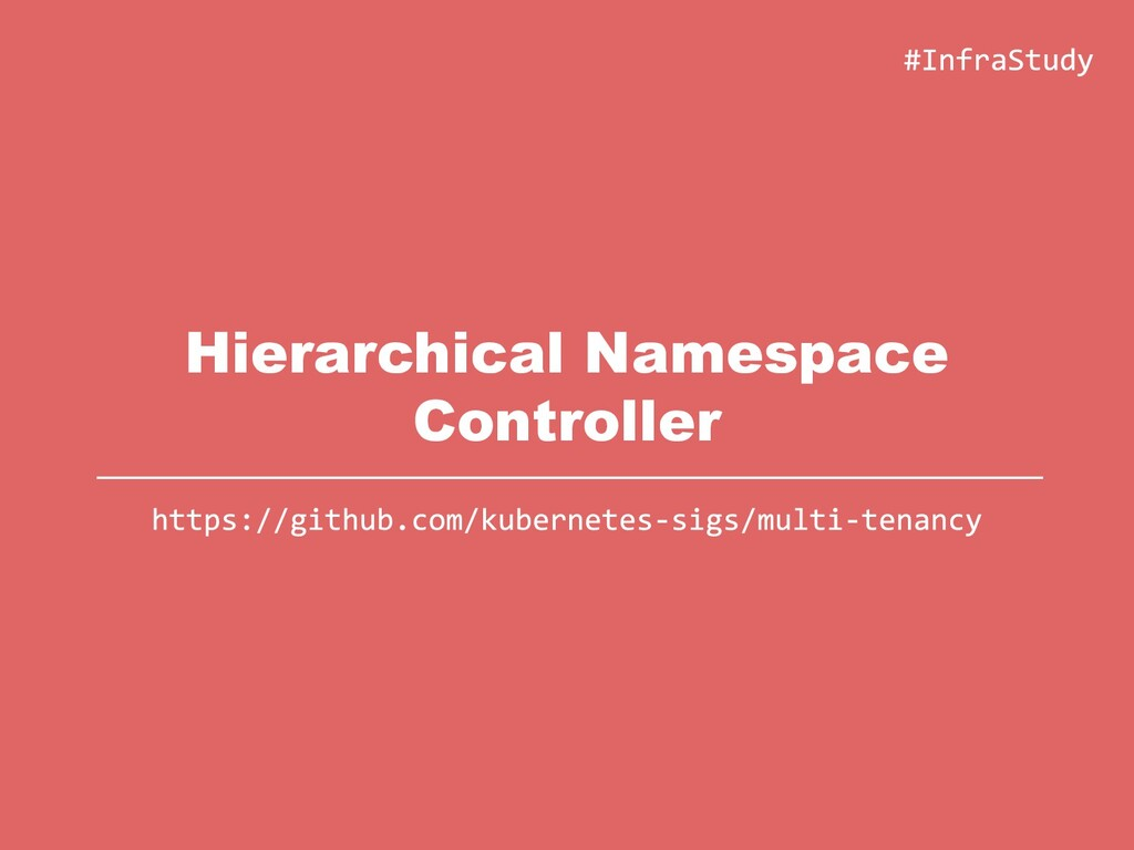 Hierarchical Namespace Controller