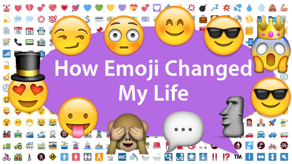 How Emoji Changed My Life