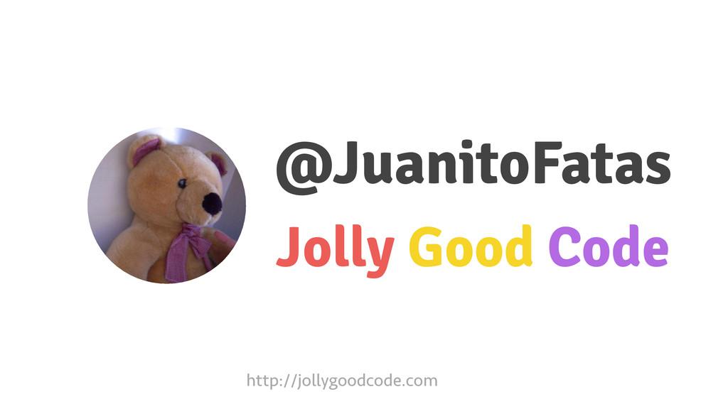 @JuanitoFatas Jolly Good Code http://jollygoodc...