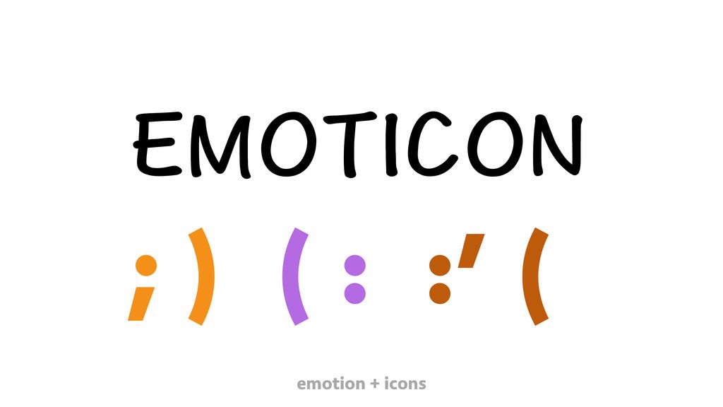 '/16+%10 ; ) ( : :' ( emotion + icons