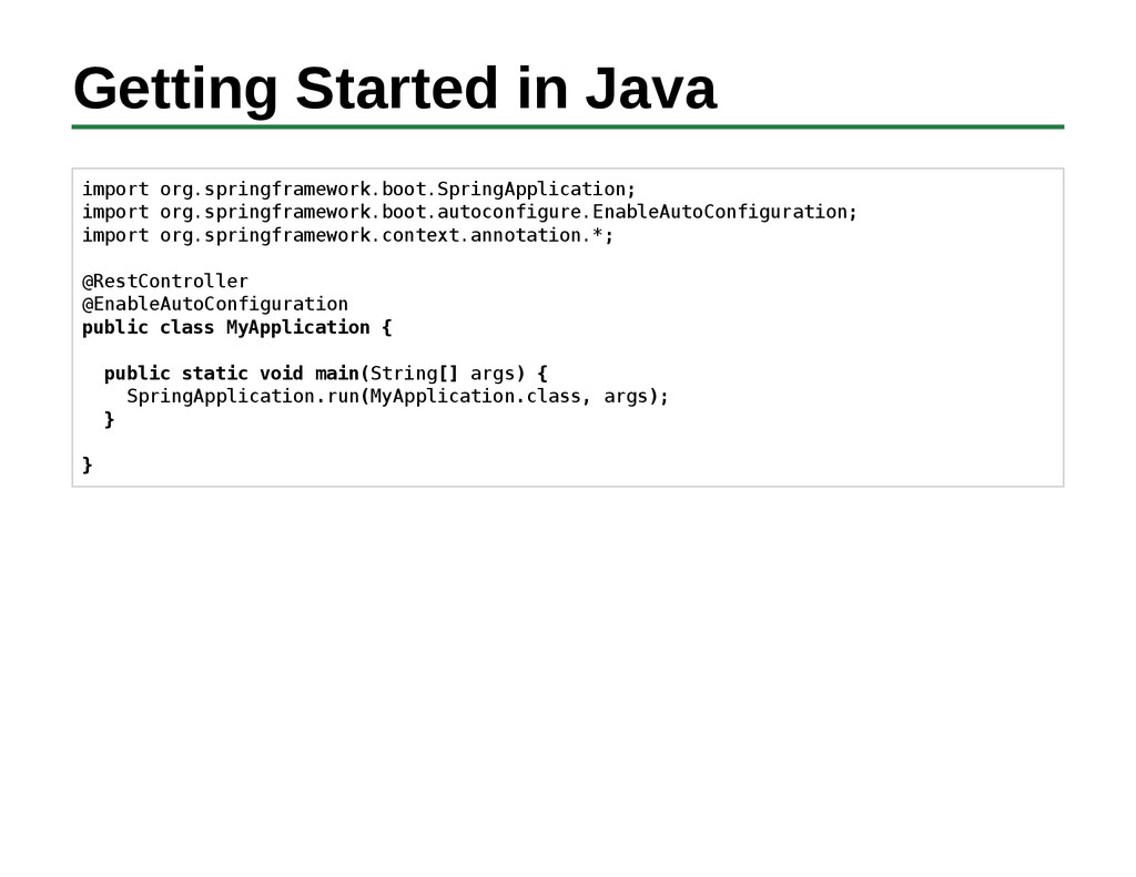 Getting Started in Java import org.springframew...