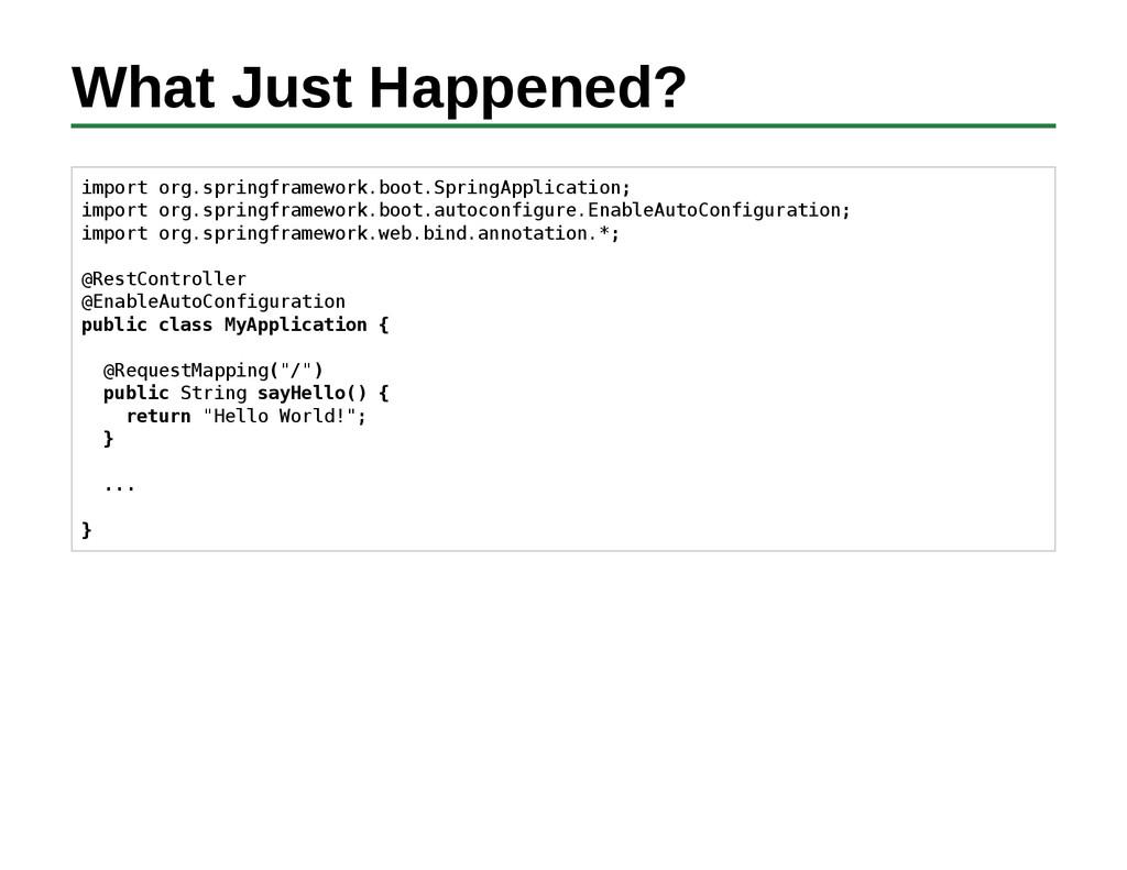 What Just Happened? import org.springframework....