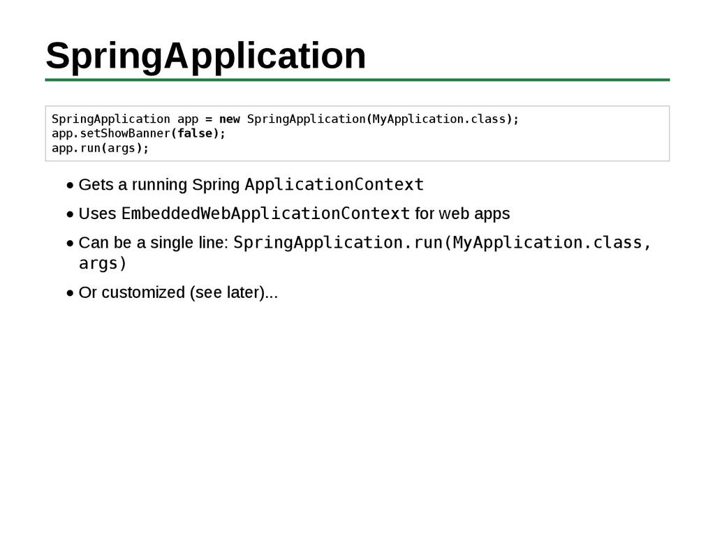 SpringApplication SpringApplication app = new S...